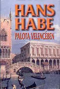 Hans Habe: Palota Velencében
