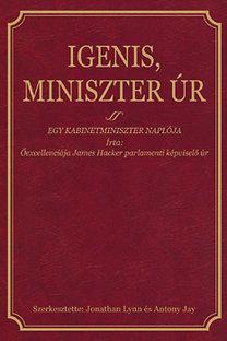 James Hacker: Igenis, miniszter úr - Egy kabinetminiszter naplója - Egy kabinetminiszter naplója