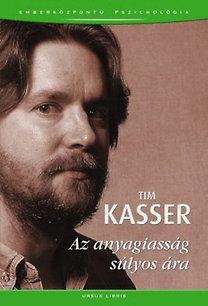 Tim Kasser: Az anyagiasság súlyos ára
