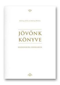 Baktay Zelka; Baktay Miklós: Jövőnk könyve - Házasságra hangolva