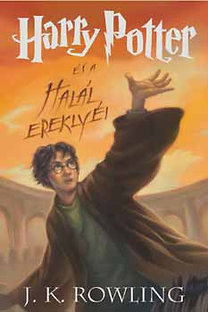 J. K. Rowling: Harry Potter és a Halál Ereklyéi - 7. könyv