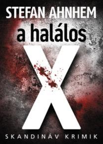 Stefan Ahnhem: A halálos X