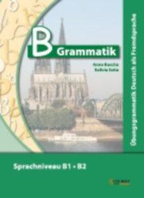 Buscha, Anne - Szita, Szilvia: B-Grammatik. Übungsgrammatik Deutsch als Fremdsprache, Sprachniveau B1/B2