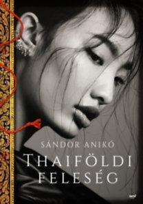 Sándor Anikó: Thaiföldi feleség