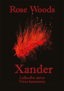 Rose Woods: Xander - Lelkedbe zárva - Véres karácsony