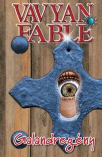 Vavyan Fable: Galandregény - puha kötés