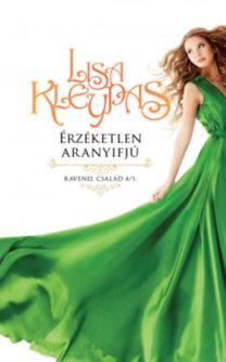 Lisa Kleypas: Érzéketlen aranyifjú - Ravenel család 4/1.