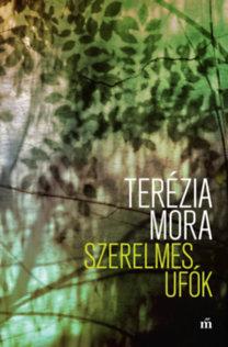 Terézia Mora: Szerelmes ufók