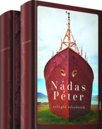 Nádas Péter: Világló részletek I-II.