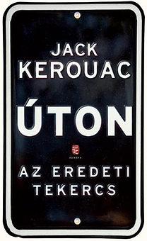 Jack Kerouac: Úton - Az eredeti tekercs - Az eredeti tekercs
