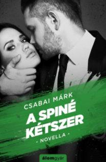 Csabai Márk: A spiné kétszer