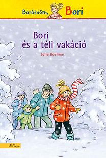 Julia Boehme: Bori és téli vakáció - Barátnőm Bori