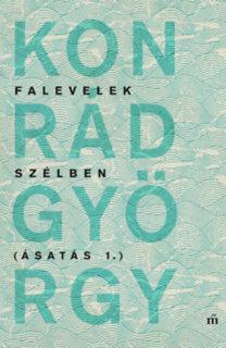 Konrád György: Falevelek szélben - Ásatás 1.