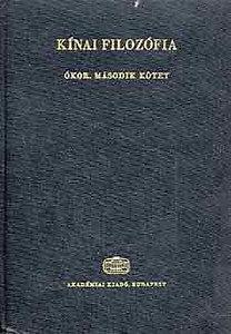 Tőkei Ferenc: Kínai filozófia - Ókor (II. kötet)