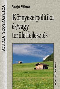 Varjú Viktor: Környezetpolitika és/vagy területfejlesztés