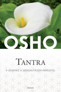 Osho: Tantra - A lélekhez a szexualitáson keresztül