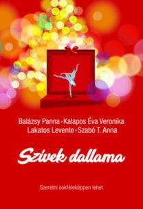 Lakatos Levente, Szabó T. Anna, Balázsy Panna, Kalapos Éva Veronika: Szívek dallama - Szeretni sokféleképpen lehet