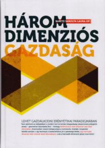 Baritz Sarolta Laura op: Háromdimenziós gazdaság - Lehet-e gazdálkodni erényetikai paradigmában?