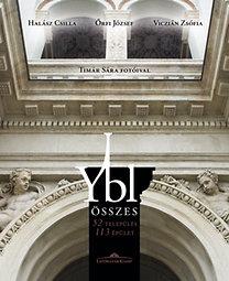 Halász Csilla; Őrfi József; Viczián Zsófia: Ybl összes - 52 település - 113 épület, második kiadás