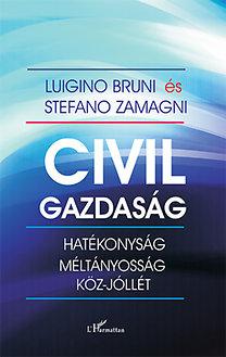 Luigino Bruni; Stefano Zamagni: Civil gazdaság - Hatékonyság, méltányosság és köz-jóllét