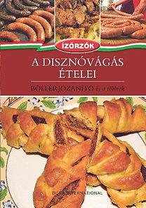 Róka Ildikó; Móczár István: A disznóvágás ételei - Böllérjózanító és a többiek - Böllérjózanító és a többiek -  Ízőrzők 4.