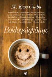 M. Kiss Csaba: Boldogságkönyv