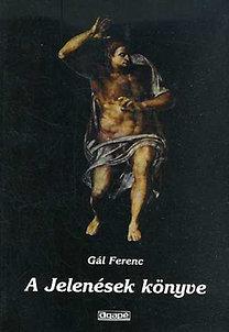 Gál Ferenc: A Jelenések könyve