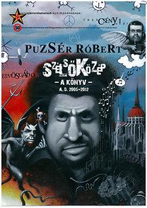 Puzsér Róbert: Szélsőközép - A könyv - A. D. 2005-2012