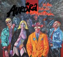Aurora: Előre kurvák gengszterek - DIGI CD