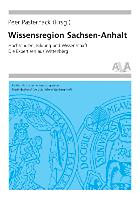 Wissensregion Sachsen-Anhalt - Hochschulen, Bildung und Wissenschaft: Die Expertisen aus Wittenberg