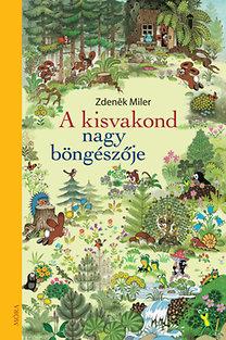 Zdenek Miler: A kisvakond nagy böngészője