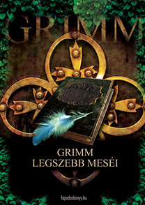 Grimm, Jacob: Grimm legszebb meséi