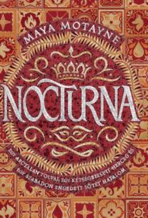 Maya Motayne: Nocturna - Egy arctalan tolvaj, egy kétségbeesett herceg és egy szabadon engedett sötét hatalom