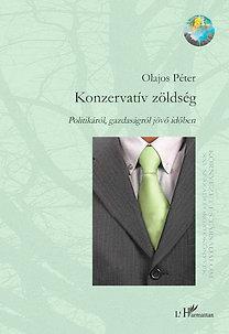 Olajos Péter: Konzervatív zöldség - Politikáról, gazdaságról jövő időben