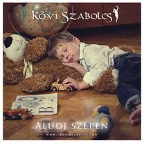 Kövi Szabolcs: Aludj szépen - Altató zene gyerekeknek 0-12 éves korig - CD