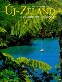 Colin Monteath: Új-Zéland - A viharos szél országa