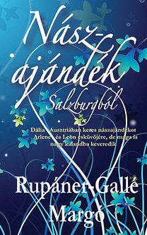 Rupáner-Gallé Margó: Nászajándék Salzburgból