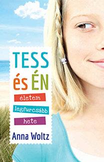 Anna Woltz: Tess és én életem legfurcsább hete