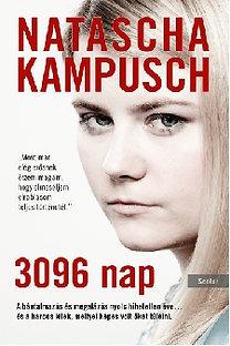 Natascha Kampusch: 3096 nap - A bántalmazás és megalázás nyolc hihetetlen éve...