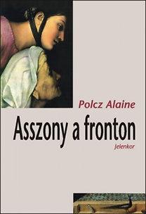Polcz Alaine: Asszony a fronton