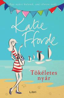 Katie Fforde: Tökéletes nyár