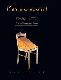 Tolnai Ottó: Költő disznózsírból - Egy rádióinterjú regénye