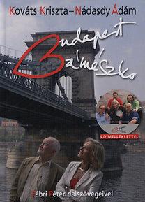 Nádasdy Ádám, Fábri Péter, Kováts Kriszta: Budapest Bámészko - CD melléklettel