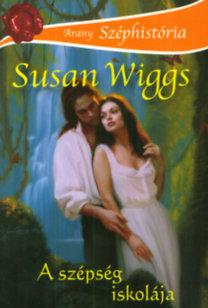 Susan Wiggs: A szépség iskolája