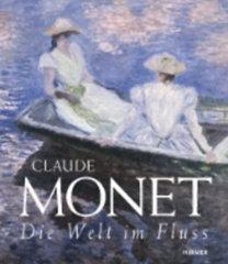 Claude Monet - Die Welt im Fluss