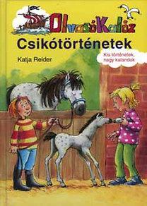 Katja Reider: Olvasó Kalóz - Csikótörténetek - Olvasó Kalóz - Kis történetek, nagy kalandok