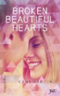 Garcia, Kami: Broken Beautiful Hearts