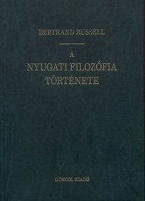 Bertrand Russell: A nyugati filozófia története - A POLITIKAI ÉS TÁRSADALMI KÖRÜLMÉNYEKKEL ÖSSZEFÜGGÉSBEN, A LEGKORÁBBI IDŐKTŐL NAPJAINKIG