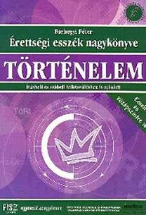 Borhegyi Péter: Érettségi esszék nagykönyve - történelem
