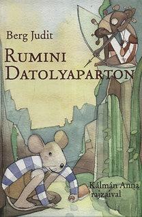 Berg Judit: Rumini Datolyaparton